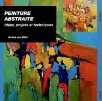Peinture abstraite- Idées, projets et techniques - Rolina Van vliet |