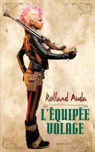Rolland Auda - L'équipée volage.