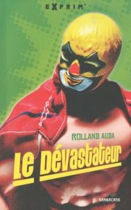 Rolland Auda - Le Dévastateur.