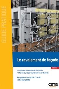 Rolland Cresson et François Virolleaud - Le ravalement de façade - Conditions administratives d'exécution. Mise en oeuvre par application de revêtements.