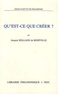 Rolland de Renéville - Qu'est-ce que créer ?.