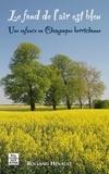 Rolland Hénault - Le fond de l'air est bleu - Une enfance en Champagne berrichonne.