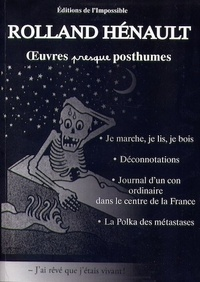 Rolland Hénault - Oeuvres presque posthumes.