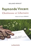 Rolland Hénault - Raymonde Vincent - Chrétienne et libertaire.
