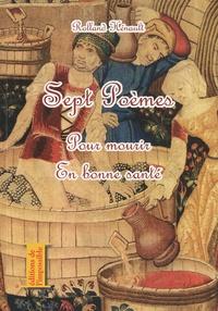 Rolland Hénault - Sept poèmes pour mourir en bonne santé.