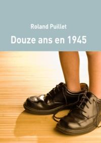 Rolland Puillet - Douze ans en 1945.