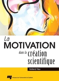 Rolland Viau - La motivation dans la création scientifique.