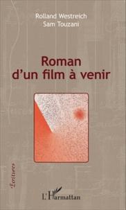 Rolland Westreich et Sam Touzani - Roman d'un film à venir.