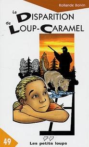 Rollande Boivin - La Disparition de Loup-Caramel.