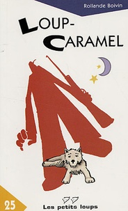 Rollande Boivin - Loup-Caramel.