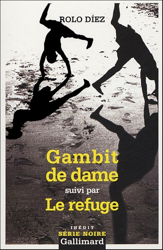 Rolo Diez - Gambit de dame suivi par Le Refuge.