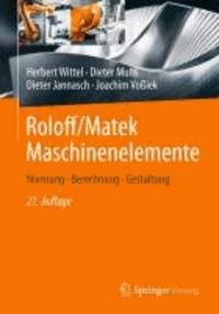 Roloff/Matek Maschinenelemente - Normung, Berechnung, Gestaltung. Lehrbuch und Tabellenbuch.