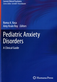 Roma A. Vasa et Amy Krain Roy - Pediatric Anxiety Disorders - A Clinical Guide.
