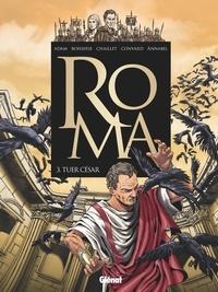 Didier Convard - Roma - Tome 03 - Tuer César.