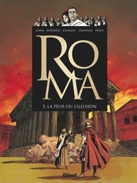 Didier Convard - Roma - Tome 05 - La peur ou l'illusion.