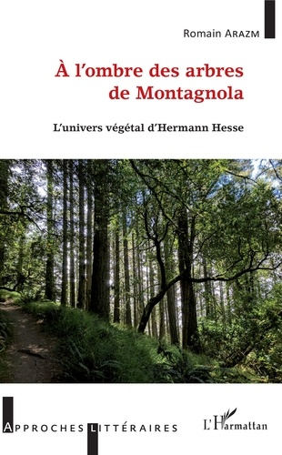 A l'ombre des arbres de Montagnola. L'univers végétal d'Herman Hesse