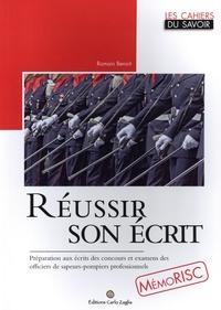 Romain Benoit - Réussir son écrit - Préparation aux écrits des concours et examens des officiers de sapeurs-pompiers professionnels.