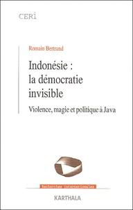 Indonésie : la démocratie invisible. - Violence, magie et politique à Java.pdf