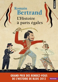 Romain Bertrand - L'Histoire à parts égales - Récits d'une rencontre, Orient-Occident (XVIe-XVIIe siècle).