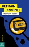 Romain BESSE - Refrain criminel.