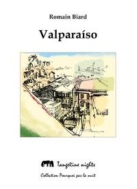 Romain Biard - Valparaíso.