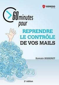 Romain Bisseret - 60 minutes pour reprendre le contrôle de vos mails.