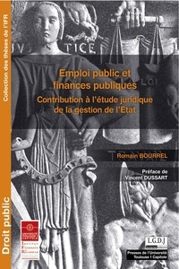 Romain Bourrel - Emploi public et finances publiques - Contribution à l'étude juridique de la gestion de l'Etat.
