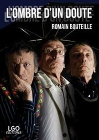 Romain Bouteille - L'ombre d'un doute.