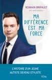 Romain Brifault - Ma différence est ma force.