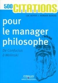 Romain Bureau et Luc Boyer - 500 citations pour le manager philosophe - De Confucius à Wolinski.