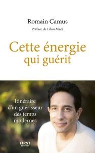 Cette énergie qui guérit - Itinéraire dun guérisseur des temps modernes.pdf