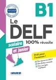 Romain Chrétien et Emilie Jacament - Le DELF scolaire et junior  - 100% réussite - B1 - Livre- Version numérique epub.