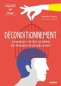 Romain Coique - Déconditionnement - Changez votre schéma de pensée pour réussir !.