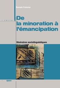 Romain Colonna - De la minoration à l'émancipation - Itinéraires sociolinguistiques.