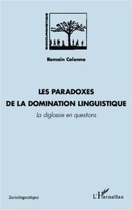 Romain Colonna - Les paradoxes de la domination linguistique - La diglossie en questions.