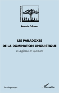 Romain Colonna - Les paradoxes de la domination linguistique - La diglossie en questions.