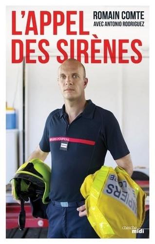L'appel des sirènes. Vocation : sapeur-pompier