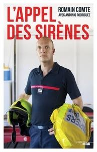 Romain Comte - L'appel des sirènes - Vocation : sapeur-pompier.