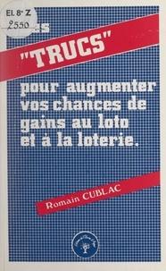 Romain Cublac - Des trucs pour augmenter vos chances de gains au loto et à la loterie.