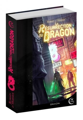 Romain d' Huissier - Les Chroniques de l'étrange Tome 2 : La résurrection du dragon.