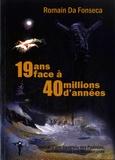 Romain Da Fonseca - 19 ans face à 40 millions d'années - Journal d'une traversée des Pyrénées, de l'Atlantique à la Méditerranée.