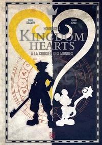Romain Dasnoy et Pa Ming Chiu - Kingdom Hearts - A la croisée des mondes.