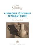 Romain David - Céramiques égyptiennes au Soudan ancien - Importations, imitations et influences.
