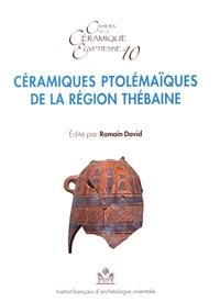 Romain David - Céramiques ptolémaïques de la région thébaine - Actes de la table ronde de Karnak les 28 et 29 septembre 2014.