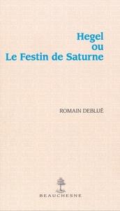 Téléchargez le livre électronique français gratuit Hegel ou le festin de Saturne