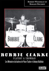 Romain Decoret - Bobbie Clarke playboy & showman.