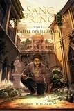 Romain Delplancq - Le Sang des Princes Tome 1 : L'appel des illustres.