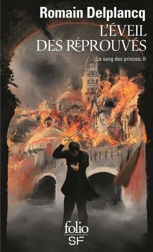Romain Delplancq - Le Sang des Princes Tome 2 : L'Eveil des Réprouvés.