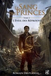 Téléchargement de livres Kindle Le Sang des Princes Tome 2 par Romain Delplancq (French Edition)