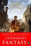 Romain Delplancq - Le Sang des Princes Tome 2 : L'éveil des réprouvés.